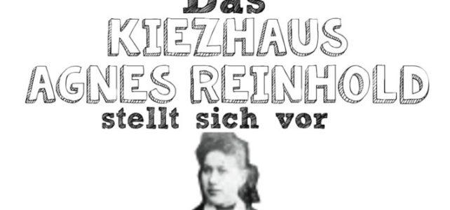 Das Kiezhaus Agnes Reinhold stellt sich vor!