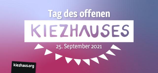 Tag des offenen Kiezhauses am 25. September 2021